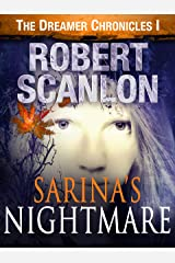 Sarina's Nightmare: A Sci-Fi Parallel Universe Adventure (The Dreamer Chronicles Book 1) Kindle Edition