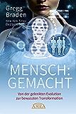 MENSCH:GEMACHT: Von der gelenkten Evolution zur bewussten Transformation