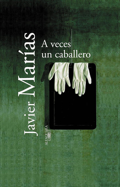 A veces un caballero eBook: Javier Marías: Amazon.es: Tienda Kindle