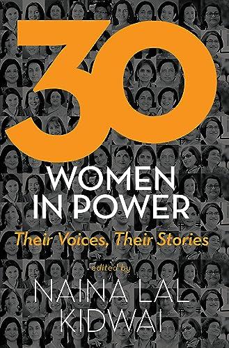 30 Women in Power: Their Voices; Their Stories