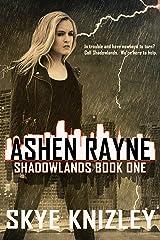 Ashen Rayne (Shadowlands Book 1) Kindle Edition