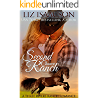 Second Chance Ranch: Christian Contemporary Romance (Three Rivers Ranch Romance Book 1)