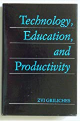 Technology, Education, and Productivity: Early Papers With Notes to Subsequent Literature Hardcover
