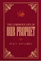 The Luminous Life of Our Prophet Kindle Edition