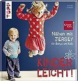 Nähen mit JERSEY - kinderleicht!: für Babys und Kids