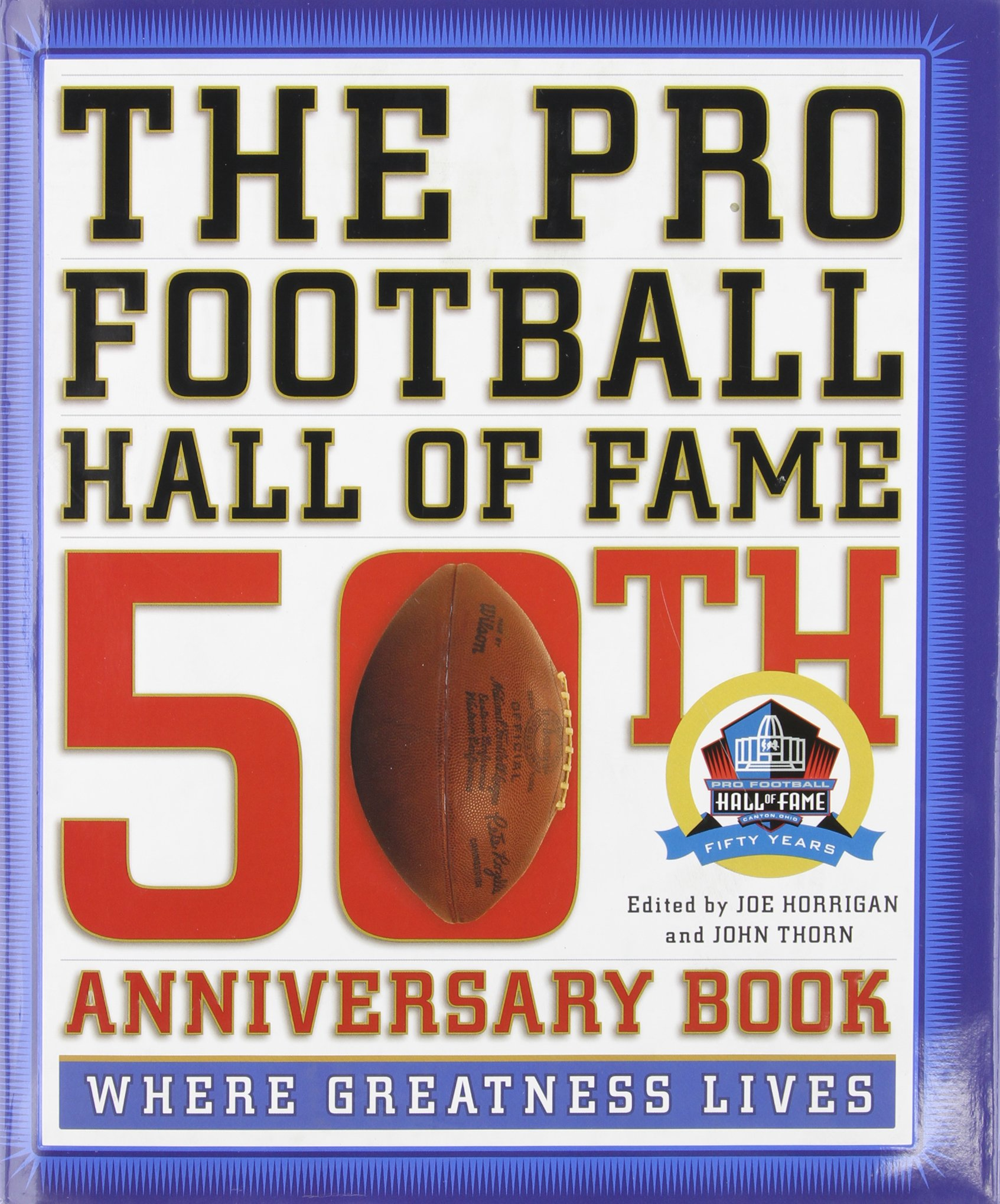 Download The Pro Football Hall of Fame 50th Anniversary Book: Where Greatness Lives PDF