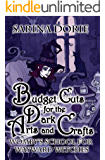 Budget Cuts for the Dark Arts and Crafts: A Not-So-Cozy Witch Mystery (Womby's School For Wayward Witches Book 7)
