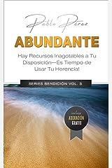 ABUNDANTE: Hay Recursos Inagotables a Tu Disposición. Es Tiempo de Descubrir la Abundancia de Dios. (Series Bendición  nº 3) (Spanish Edition) Kindle Edition