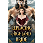 Replacing a Highland Bride: A Steamy Scottish Medieval Historical Romance (Highlands' Partners in Crime)