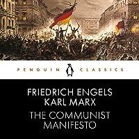 The Communist Manifesto: Penguin Classics