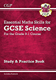 New Grade 9-1 GCSE Science: Essential Maths Skills - Study & Practice (CGP GCSE Combined Science 9-1 Revision)
