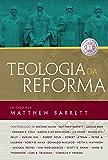 Teologia da Reforma (Portuguese Edition)