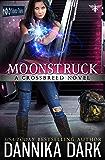 Moonstruck (Crossbreed Series Book 7)