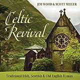 Celtic Revival: Traditional Irish, Scottish & Old English Hymns