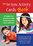 The In Sync Activity Card Book: 50 Simple Activities to Help Children Develop, Learn, and Grow!