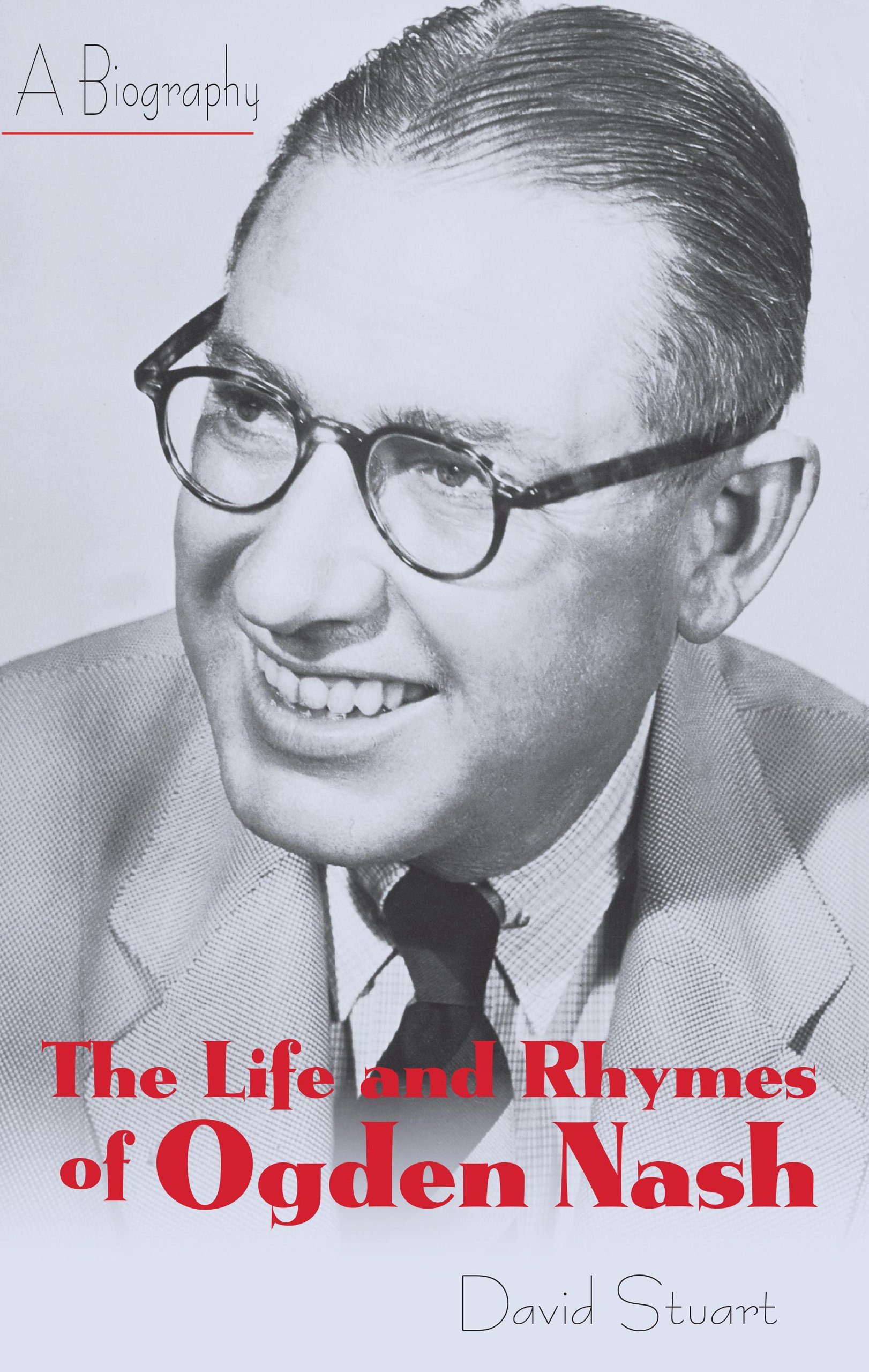 The Life and Rhymes of Ogden Nash: A Biography ebook