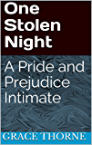 One Stolen Night: A Pride and Prejudice Intimate