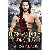 Highlander's Golden Jewel: A Scottish Medieval Historical Romance (Beasts Of The Highlands Book 6)