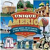 Unique America - Strange, Unusual, and Just Plain Fun: A Trip Through America