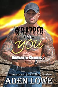 Wrapped Up In You: A Military Romance (Unwanted Soldiers Book 2)