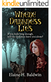 Where Darkness Lies: If you hide long enough, will the darkness leave you alone? (The Books of Allelon Book 2)
