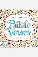 100 Illustrated Bible Verses: Inspiring Words. Beautiful Art. Kindle Edition