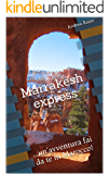 Marrakesh express: ...un'avventura fai da te in Marocco!