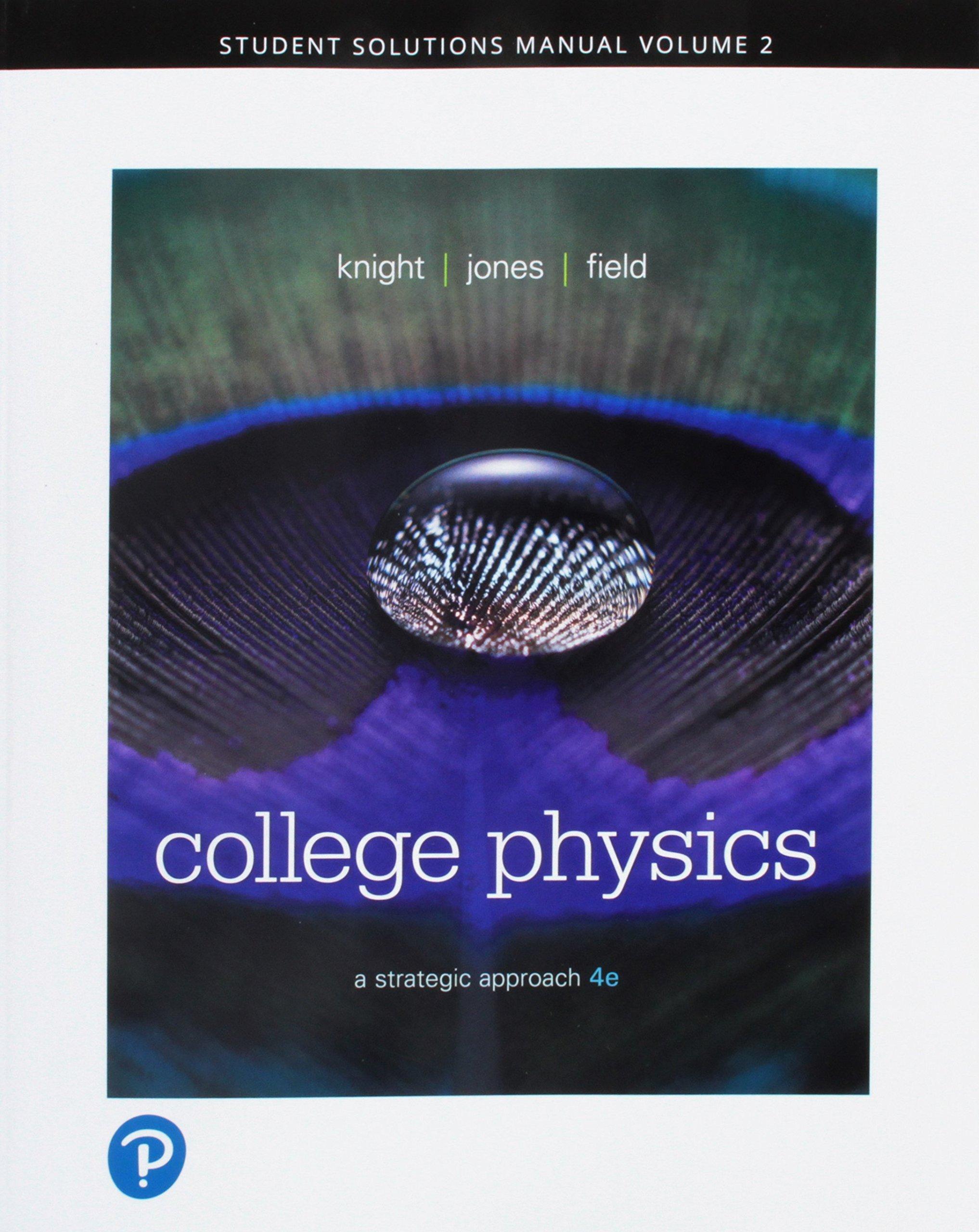 Student Solutions Manual for College Physics: A Strategic Approach Vol 2  (Chs 17-30): Randall D. Knight (Professor Emeritus), Brian Jones, Stuart  Field: ...