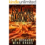 Escaping Darkness - The Complete Saga: (An Epic Post-Apocalyptic Survival Thriller)