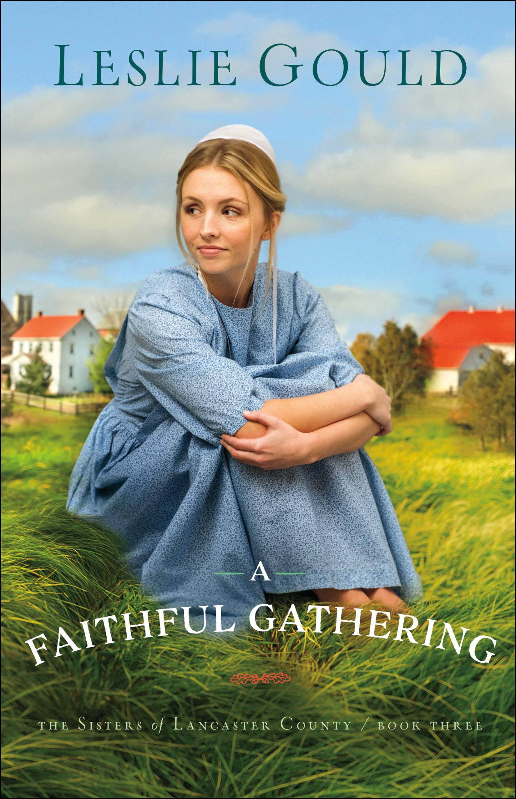 A Faithful Gathering (Sisters of Lancaster County) (The Sisters of Lancaster  County): Amazon.co.uk: Leslie Gould: 9780764219719: Books