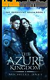 The Azure Kingdom (The Iridescent Realm Book 1)