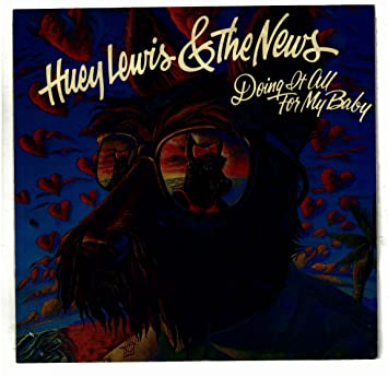 Huey Lewis The News Lewis Huey The News Doing It All For My Baby 45rpm Record Picture Sleeve Amazon Com Music