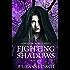 Fighting Shadows (A Shadow World Novel Book 3)