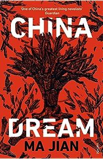 China Dream: Ma Jian, Flora Drew: 9781640092402: Amazon com: Books