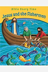 Jesus and the Fishermen (Bible Story Time) Kindle Edition