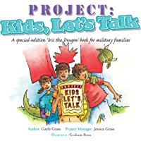 Project: Kids, Let's Talk: A Tale from the Iris the Dragon Series (Tales from the Iris the Dragon Series)
