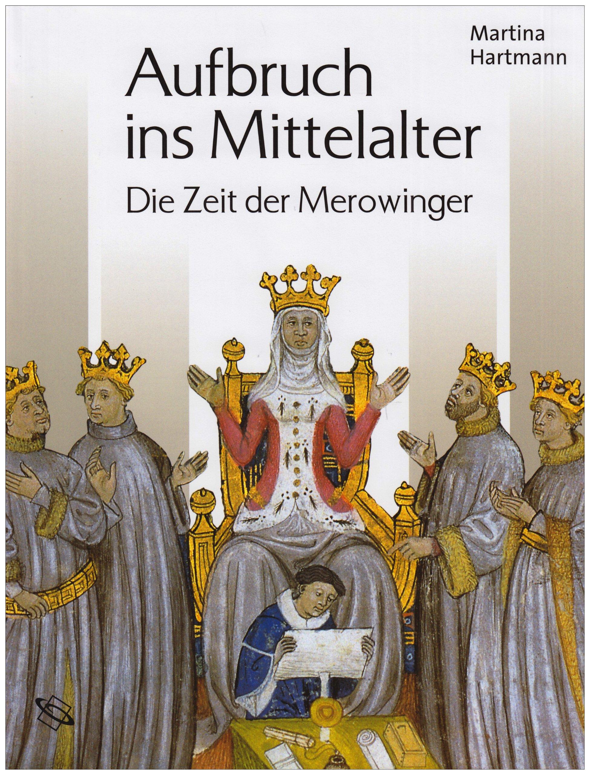 Aufbruch ins Mittelalter: Die Zeit der Merowinger