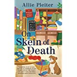 On Skein of Death (A Riverbank Knitting Mystery Book 1)