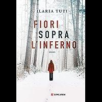 Fiori sopra l'inferno (Italian Edition)