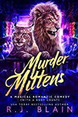 Murder Mittens: A Magical Romantic Comedy (with a body count) Kindle Edition