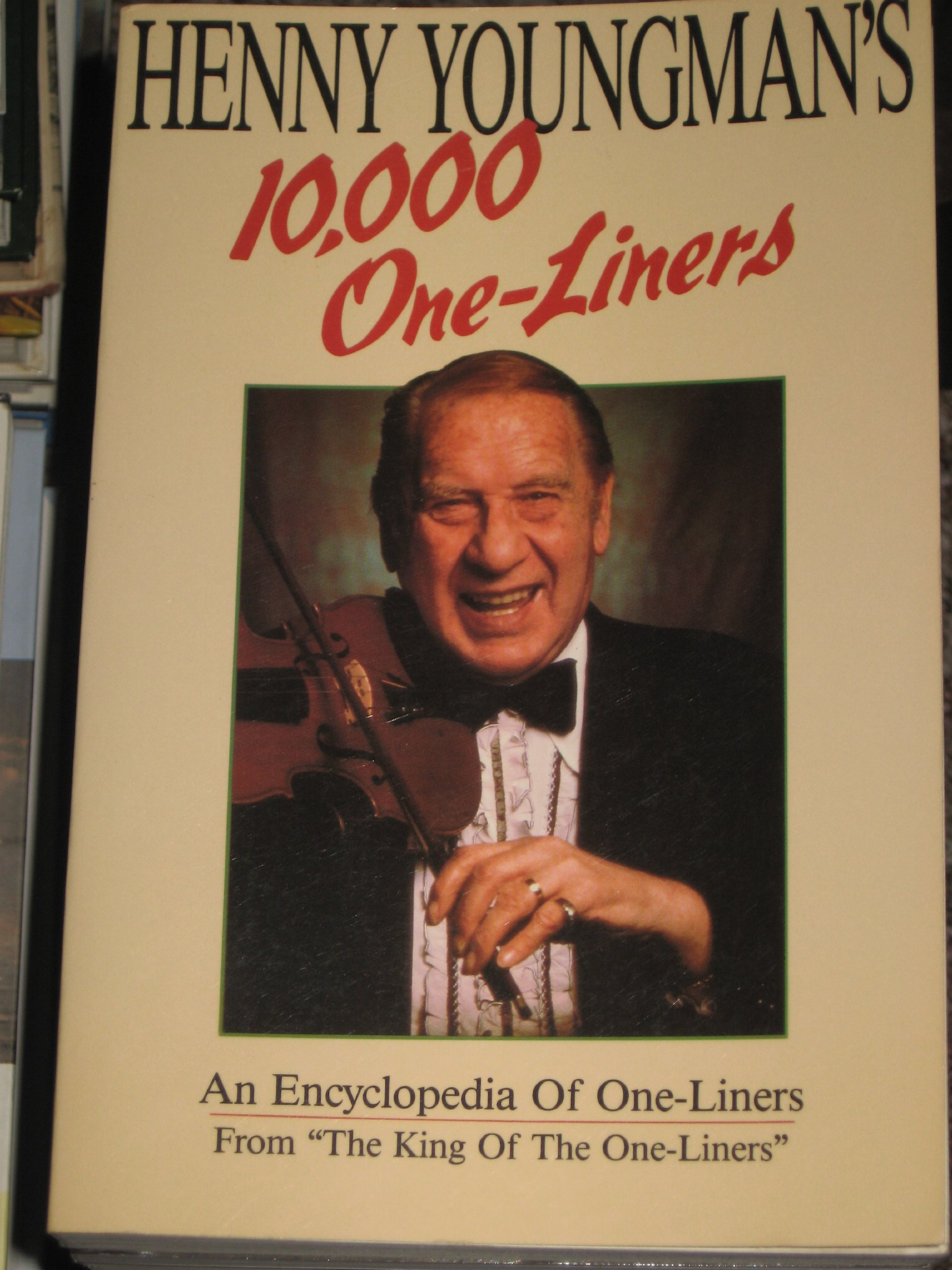 Henny Youngman's 10,000 One -Liners: An Encyclopedia of One-Liners Paperback – December 1, 1989 Ed Shanaphy Henny Youngman' s 10 Cpg Inc 0943748399