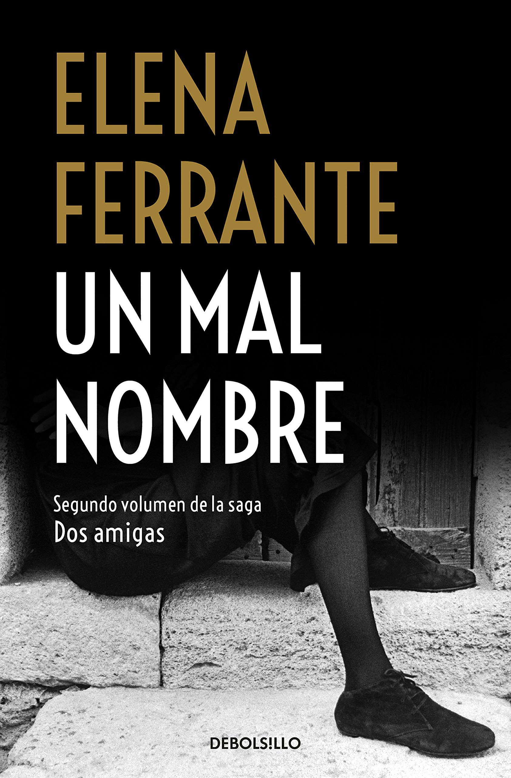 Un mal nombre / The Story of a New Name (Dos Amigas / Neapolitan Novels) (Spanish Edition): Elena Ferrante: 9781947783973: Amazon.com: Books