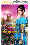 An Unusual Lady for the Tormented Duke: A Historical Regency Romance Novel