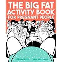 The Big Fat Activity Book for Pregnant People (Big Activity Book)