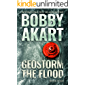 Geostorm The Flood: A Post Apocalyptic EMP Survival Thriller (The Geostorm Series Book 4)