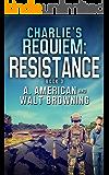 Charlie's Requiem: Resistance: Book 3
