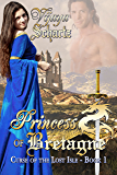 Princess of Bretagne (Curse of the Lost Isle Book 1)