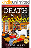 Death by Crockpot: A Gripping Humorous Suspense Thriller With Twists and Fun (NEWLY EDITED!) (A Kissing Bridge Enchanted Cafe Cozy Mystery)