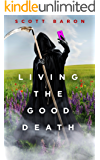 Living the Good Death (English Edition)