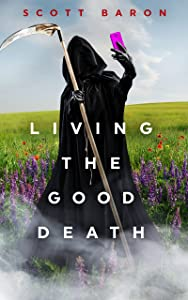 Living the Good Death: A romantic dark comedy